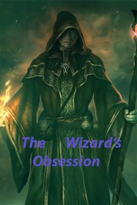 The Wizard's Obsession